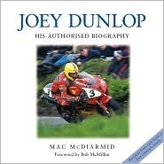 Joey Dunlop: The Official Biography  by  Mac McDiarmid