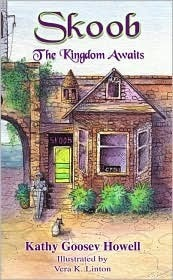 Skoob: The Kingdom Awaits  by  Kathy Goosev Howell