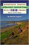 Mountain Biking Californias Central Coast Best 100 Trails Delaine Fragnoli