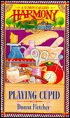 Playing Cupid (A Town Called Harmony, #6) Donna Fletcher