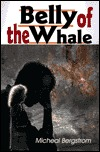 Belly of the Whale  by  Micheal Bergstrom