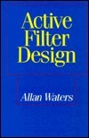 Active Filter Design  by  Allan Waters