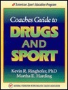 Coaches Guide to Drugs and Sport  by  Kevin R. Ringhofer