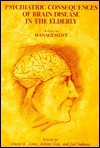 Psychiatric Consequences Of Brain Disease In The Elderly: A Focus On Management D. Conn