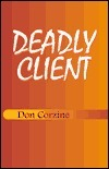 Deadly Client  by  Don Corzine