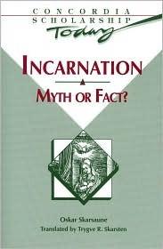 Incarnation: Myth or Fact?  by  Oskar Skarsaune