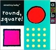 Amazing Baby Round, Square!: An Amazing Baby Mini Board Book Amanda Wood