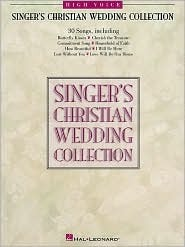 Singers Christian Wedding Collection: High Voice Hal Leonard Publishing Company