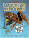 300 Years of Housekeeping Collectibles: Tools and Fittings of the Laundry Room, Broom Closet, Dustbin, Clothes Closet and Bathroom  by  Linda Campbell Franklin