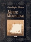 Mujeres Maravillosas  by  Guadalupe Loaeza