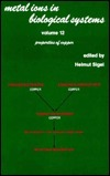 Metal Ions in Biological Systems, Volume 12: Properties Of Copper Helmut Sigel
