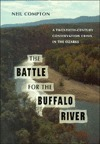 Battle for the Buffalo River  by  Neil Compton