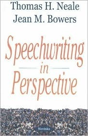 Speechwriting In Perspective  by  Thomas H. Neale