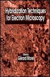 Hybridization Techniques for Electron Microscopy Gérard Morel