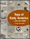 Toys Of Early America  You Can Make  by  Reba Dunmire