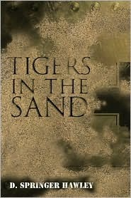 Tigers in the Sand  by  D. Springer Hawley