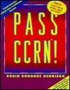 Pass CCRN!  by  Robin Donohoe Dennison