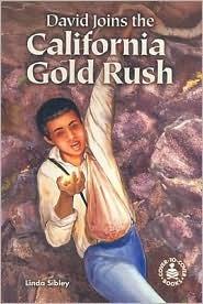 David Joins the California Gold Rush Linda Sibley