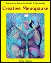 Creative Menopause: Illuminating Womens Health and Spirituality Farida Sharan