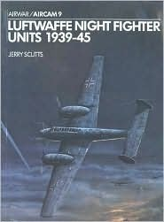Luftwaffe Night Fighter Units 1939–45  by  Jerry Scutts