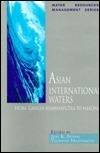Asian International Waters: From Ganges-Brahmaputra to Mekong Asit K. Biswas