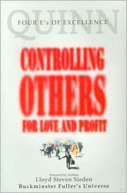 Controlling Others for Love and Profit ... Controlling Others Is Not the Solution. It Is the Problem. James Roswell Quinn