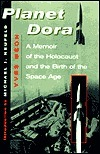 Planet Dora: A Memoir Of The Holocaust And The Birth Of The Space Age  by  Yves Beon