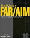 Simplifying The Far/Aim: An Essential Guide For The Private Pilot James E. Guilkey