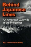 Behind Japanese Lines: An American Guerilla in the Philippines  by  Ray C. Hunt