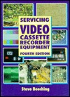 Servicing Videocassette Recorders: A Servicing Guide Steve Beeching