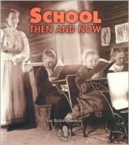School Then and Now  by  Robin Nelson