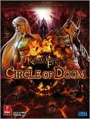 Kingdom Under Fire: Circle of Doom: Prima Official Game Guide Prima Publishing