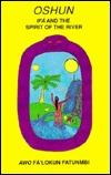 Oshun: Ifa & The Spirit Of The River FaLokum Fatunmbi