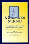 A Congregation of Learners: Transforming the Synagogue Into a Learning Community  by  Isa Aron