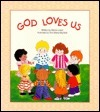 God Loves Us  by  Marion Josef