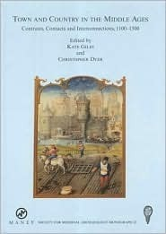 Town And Country In The Middle Ages: Contrasts, Contacts And Interconnections, 1100 1500 (The Society For Medieval Archaeology Monographs)  by  Christopher Dyer