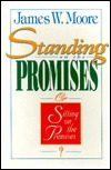 Standing On The Promises Or Sitting On The Premises?  by  James W. Moore