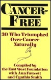 Cancer-Free: Who Triumphed Over Cancer Naturally Ann Fawcett