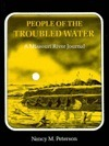 People of the Troubled Water: A Missouri River Journal Nancy M. Peterson