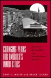 CHANGING PLANS FOR AMERICA S INNER CITIE: CINCINNATIS OVER-THE-RHINE AND TWENTIET  by  Zane L. Miller