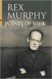 Points of View  by  Rex Murphy