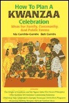How to Plan a Kwanzaa Celebration: Ideas for Family, Community, and Public Events Ida R. Gumbs