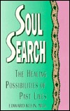 Soul Search: The Healing Possibilities of Past Lives  by  Edward Klein