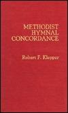 Methodist Hymnal Concordance Robert F. Klepper