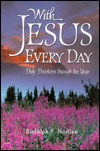With Jesus Every Day: Daily Devotions Through the Year  by  Rudolph F. Norden