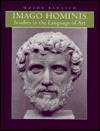 Imago Hominis: Studies in the Language of Art  by  Moshe Barasch