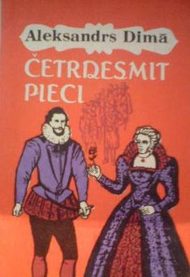 Četrdesmit pieci  by  Alexandre Dumas