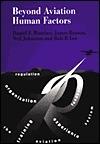 Beyond Aviation Human Factors Daniel E. Maurino