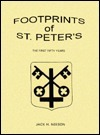 Footprints of St. Peters: The First Fifty Years, 1852-1902 Jack H Neeson