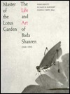 Master of the Lotus Garden: The Life and Art of Bada Shanren (1626-1705)  by  Wang Fangyu